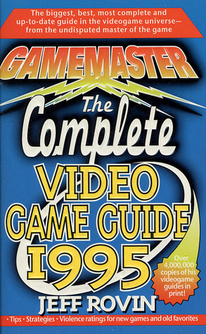 Gamemaster: The Complete Video Game Guide 1995  by  Jeff Rovin