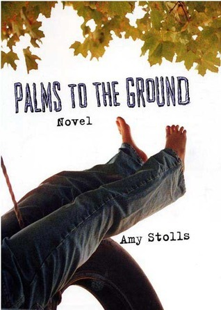 Palms to the Ground  by  Amy Stolls