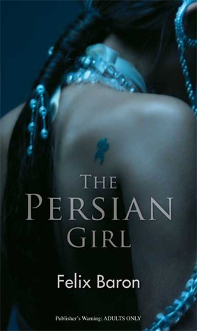 The Persian Girl  by  Felix Baron