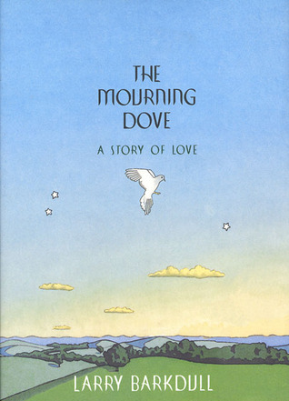 The Mourning Dove: A Story of Love Larry Barkdull