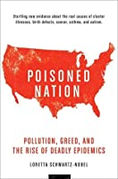Poisoned Nation: Pollution, Greed, and the Rise of Deadly Epidemics