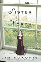 Sister North: A Novel