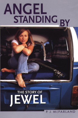 Angel Standing By: The Story of Jewel  by  P. J. McFarland