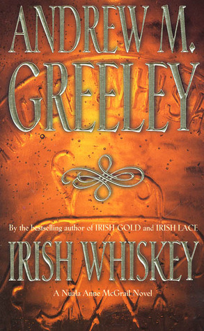 Irish Whiskey (Nuala Anne McGrail, #3)  by  Andrew M. Greeley