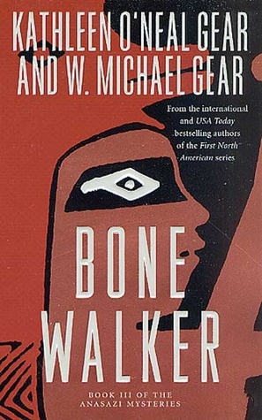 Bone Walker (The Anasazi Mysteries, #3) Kathleen ONeal Gear