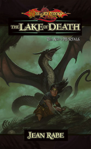 The Lake of Death (Dragonlance: The Age of Mortals, #6)  by  Jean Rabe