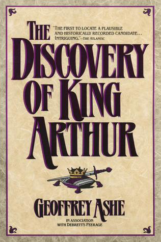 The Discovery of King Arthur Geoffrey Ashe