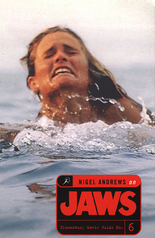 Nigel Andrews on Jaws: A Bloomsbury Movie Guide  by  Nigel Andrews