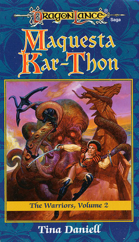 Maquesta Kar-Thon (Dragonlance: The Warriors, #2)  by  Tina Daniell