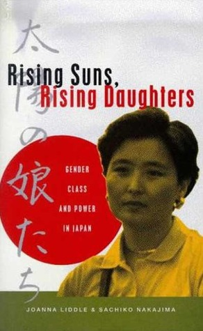 Rising Suns, Rising Daughters: Gender, Class and Power in Japan  by  Joanna Liddle