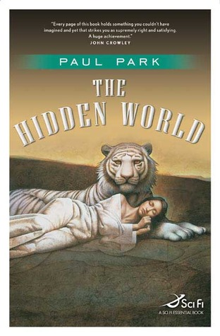The Hidden World (Princess of Roumania, #4)  by  Paul Park