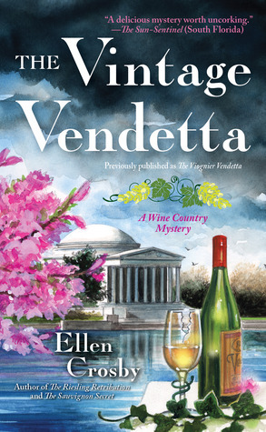 The Vintage Vendetta (Wine Country Mysteries #5) Ellen Crosby