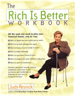 The Rich Is Better Workbook  by  Judy Resnick