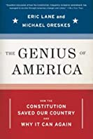 The Genius of America: How the Constitution Saved Our Country--and Why It Can Again