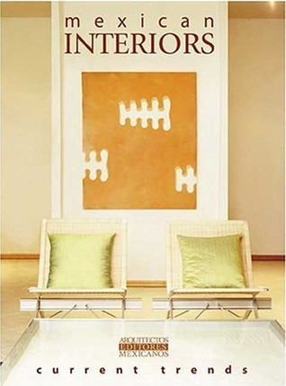 Mexican Interiors Current Trends/Interiores Mexicanos Various