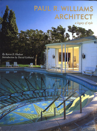 Paul R. Williams, Architect: A Legacy of Style  by  Karen E. Hudson