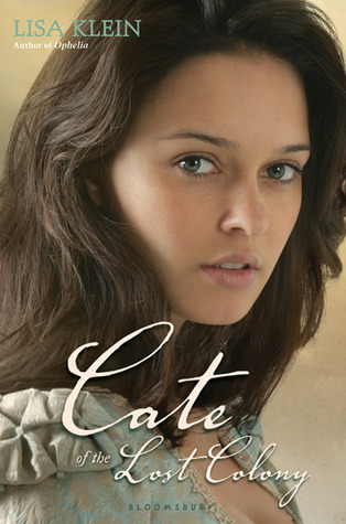 Cate of the Lost Colony  by  Lisa M. Klein