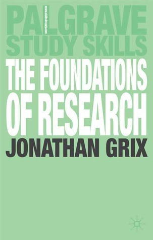 Foundations of Research Jonathan Grix