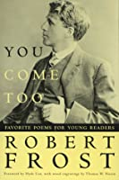 You Come Too: Favorite Poems for Young Readers