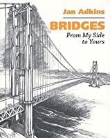 Bridges: From My Side to Yours