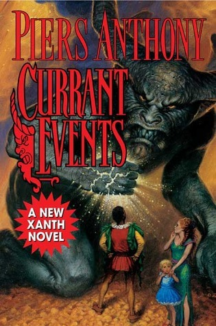 Currant Events (Xanth, #28)  by  Piers Anthony