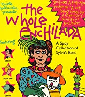 The Whole Enchilada: A Spicy Collection of Sylvia's Best