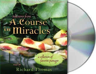 Selections from A Course in Miracles: Contains Accept This Gift, A Gift of Healing, and A Gift of Peace Frances E. Vaughan