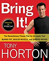 Tony Horton's Fitness Solution: Get the Body to Change Your Life