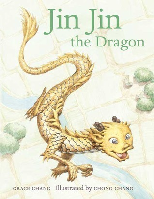 Jin Jin the Dragon  by  Grace Chang