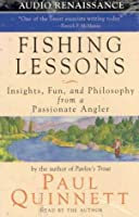 Fishing Lessons: Insights, Fun and Philosophy from a Passionate Angler