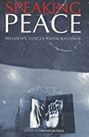 Speaking Peace: Women's Voices from Kashmir