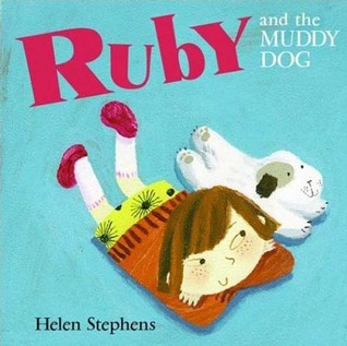 Ruby And The Muddy Dog  by  Helen Stephens
