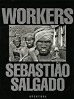 Workers: An Archaeology Of The Industrial Age