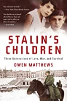 Stalin's Children: Three Generations of Love, War and Survival