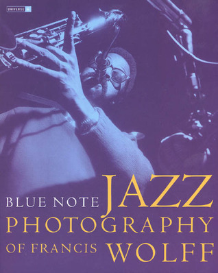 Blue Note: Jazz Photography of Francis Wolff Michael Cuscuna