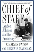 Chief of Staff: Lyndon Johnson and His Presidency