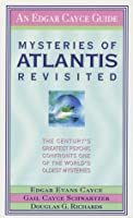 Mysteries of Atlantis Revisited: The Century's Greatest Psychic Confronts One of the World's Oldest Mysteries