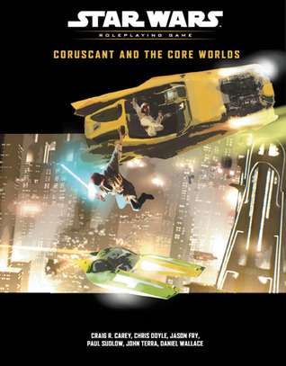 Coruscant and the Core Worlds  by  Craig Robert Carey