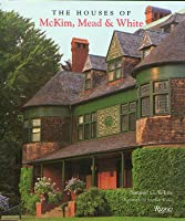 The Houses Of Mc Kim, Mead & White  by  Samuel G. White