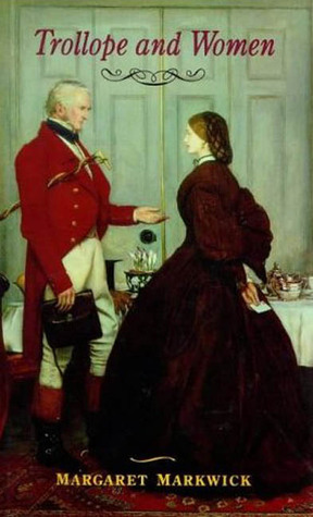 Trollope and Women  by  Margaret Markwick