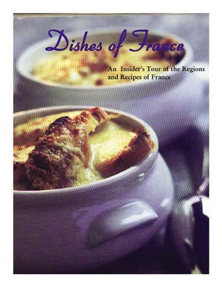 Dishes of France: An Insiders Tour of the Regions and Recipes Jean-Louis André