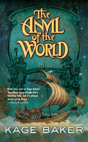 The Anvil of the World (Lord Ermenwyr, #1)  by  Kage Baker