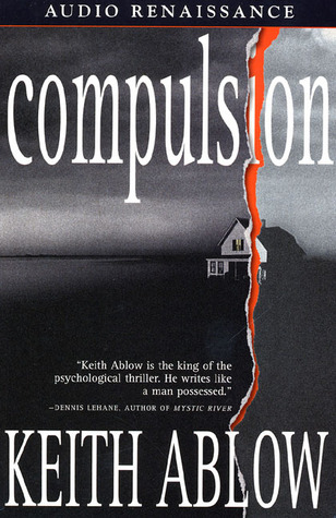 Compulsion: A Novel  by  Keith Ablow