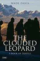 The Clouded Leopard: A Book of Travels