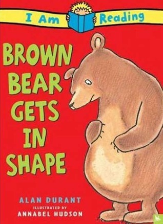Brown Bear Gets In Shape Alan Durant