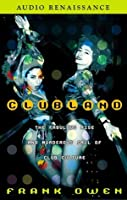 Clubland : The Fabulous Rise and Murderous Fall of Club Culture