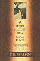 A Short History of a Small Place: A Novel