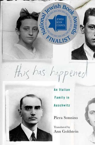 This Has Happened: An Italian Family in Auschwitz  by  Piera Sonnino