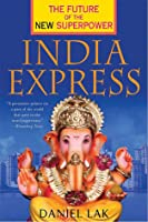 India Express: The Future of the New Superpower