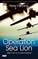 Operation Sea Lion: Hitler's Plot to Invade England